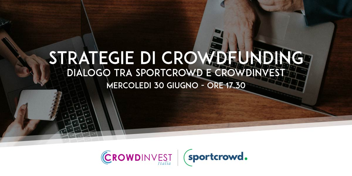 Webinar Strategie di Crowdfunding. Dialogo tra Sportcrowd e CrowdInvest Italia